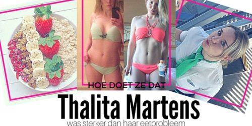 THALITA MARTENS – OVERWON HAAR EETSTOORNIS EN IS NU HEALTHY EN FIT