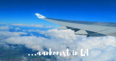 AANKOMST IN LOS ANGELES #VLOG 34