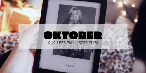 Tips van de maand Oktober! Kijk, Luister en Lees: